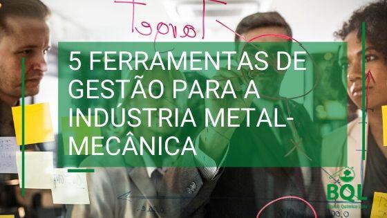aplicação de ferramentas de gestão para a indústria metal-mecânica