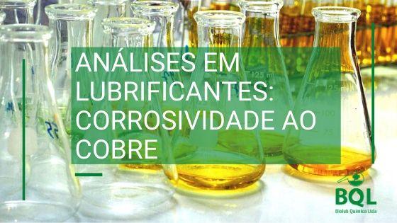 Análises em lubrificantes: Corrosividade ao cobre
