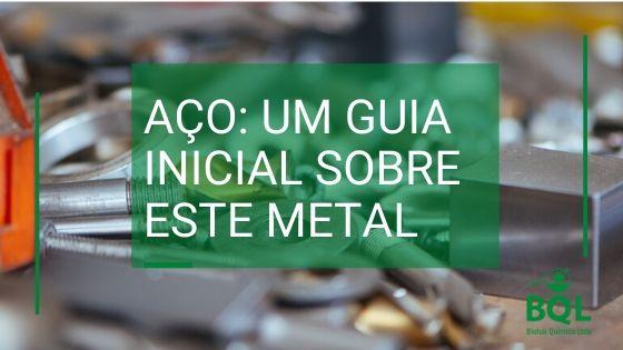 Aço: Um guia inicial sobre este metal