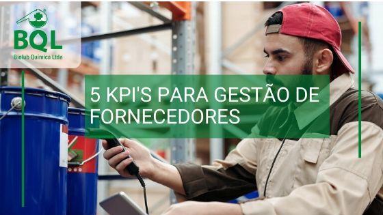 5 KPI's para gestão de fornecedores