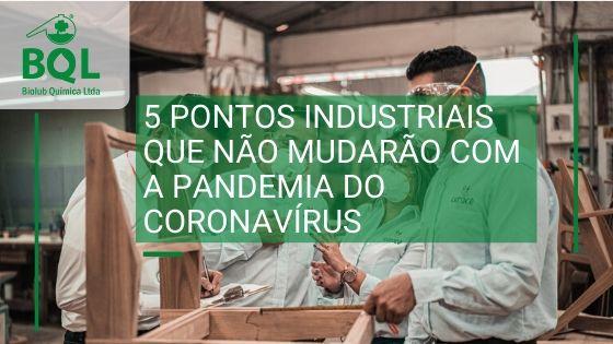 5 pontos industriais que não mudarão com a pandemia do coronavírus