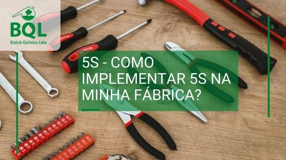 5S – Como implementar 5s na minha fábrica?
