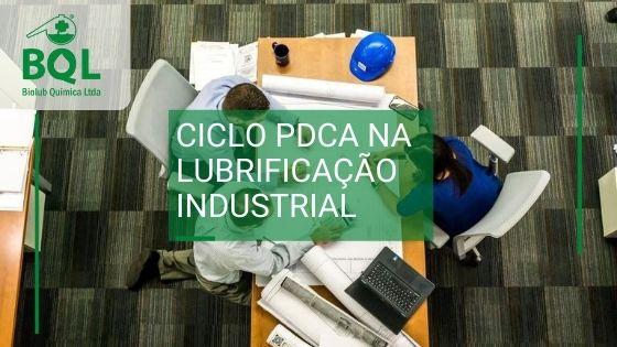 Ciclo PDCA na lubrificação industrial